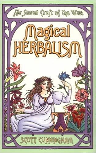 Magical Herbalism: The Secret Craft of the Wise (Llewellyn's