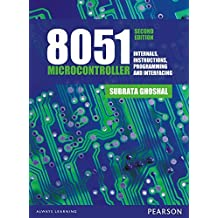 8051 Microcontrollers: Internals, Instructions, Programming &Interfacing