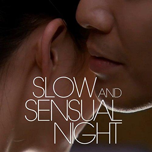 Slow And Sensual Night