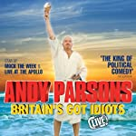 Andy Parsons - Britain's Got Idiots, Live | Andy Parsons