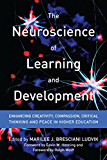 The Neuroscience of Learning and Development: Enhancing Creativity, Compassion, Critical Thinking, and Peace in Higher Education (An ACPA / NASPA Joint Publication)