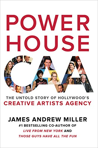 Powerhouse: The Untold Story of Hollywood's Creative Artists Agency (Biggest News Stories Of The 20th Century)