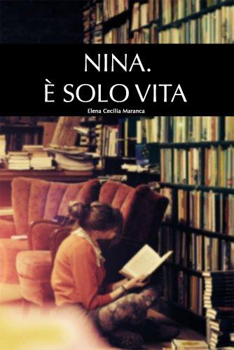 NINA. È SOLO VITA (Racconti Brevi Vol. 1) (Italian Edition)