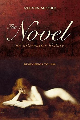 The Novel: An Alternative History: Beginnings to 1600