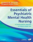 img - for Essentials of Psychiatric Mental Health Nursing: A Communication Approach to Evidence-Based Care, 1e book / textbook / text book