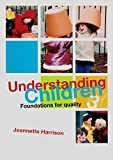 img - for Understanding Children: Foundations for Quality (Third Edition) book / textbook / text book