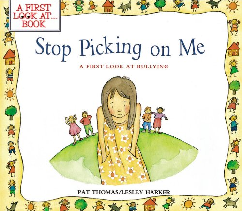 Stop Picking on Me (A First Look at) (Nobody A Story About Overcoming Bullying In Schools)