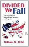 Divided We Fall, William W. Robé, 1475942982