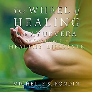 The Wheel of Healing with Ayurveda Audiobook