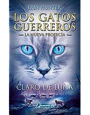 Claro de luna (Los Gatos Guerreros | La Nueva Profecía 2): .: .