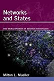 Networks and States: The Global Politics of Internet Governance (Information Revolution and Global Politics)