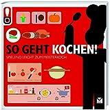 So geht Kochen!: Das ultimative Anleitungsbuch (So geht das!)