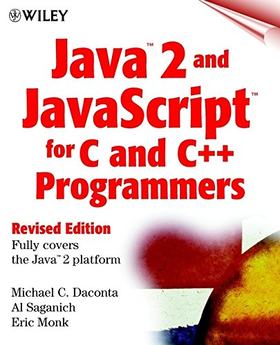 Java 2 and JavaScript for C and C++ (Programmers, Revised Edition)