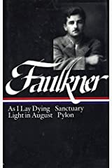 William Faulkner Novels 1930-1935 (LOA #25): As I Lay Dying / Sanctuary / Light in August / Pylon (Library of America Complete Novels of William Faulkner) Hardcover