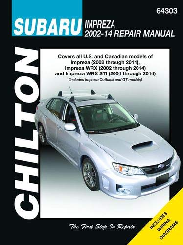 Chilton Repair Manual 64303 Subaru Impreza (2002-2011), WRX (2002-2014) and WRX STI (2004-2014) (64303)