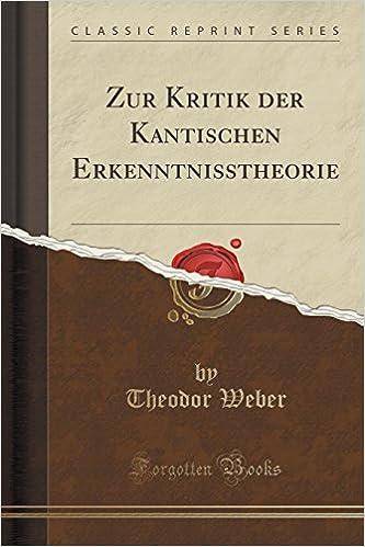 Zur Kritik der Kantischen Erkenntnisstheorie (Classic Reprint)