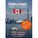 Etudier au Canada, comment s'y prendre ? (Réussir au Canada t. 2) (French Edition)