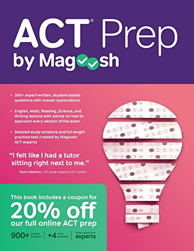 Pdf Test Preparation ACT Prep by Magoosh: ACT Prep Guide with Study Schedules, Practice Questions, and Strategies to Improve Your Score