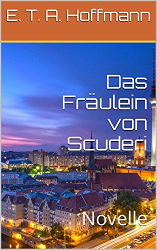 das-fraulein-von-scuderi-novelle-german-edition