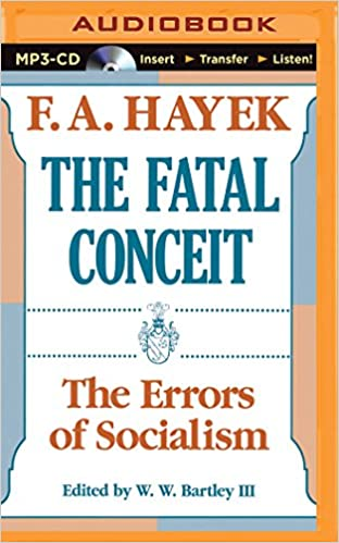 The Fatal Conceit: The Errors of Socialism