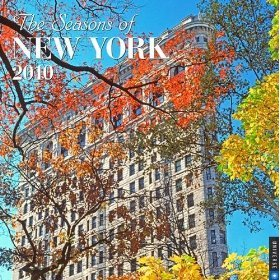 The Seasons of New York 2010 Standard Wall Calendar By Rizzoli International