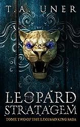 The Leopard Stratagem (Leopard King Saga Book 2)