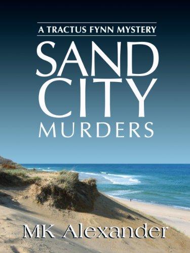 Sand City Murders (A Tractus Fynn Mystery Book 1)