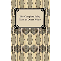 The Complete Fairy Tales of Oscar Wilde (English Edition)