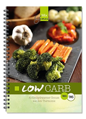 LOW CARB: Kohlenhydratarmer Genuss aus dem Thermomix