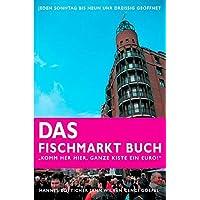 Komm her hier, ganze Kiste ein Euro!: Das Fischmarkt-Buch