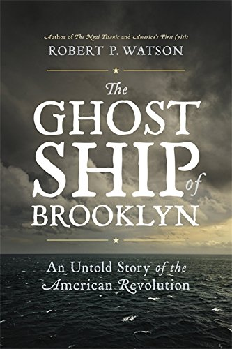 The Ghost Ship of Brooklyn: An Untold Story of the American Revolution cover
