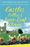 Castles, Follies and Four-Leaf Clovers, Rosamund Burton, 1741759528