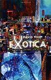 Exotica, David Toop, 1852425954