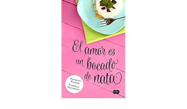 El amor es un bocado de nata (Spanish Edition) - Kindle edition by Elisabetta Flumeri. Literature & Fiction Kindle eBooks @ Amazon.com.
