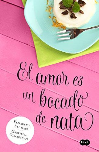 El amor es un bocado de nata (Spanish Edition) by [Flumeri, Elisabetta