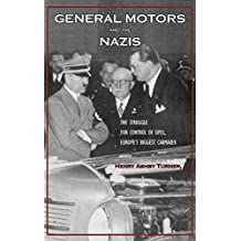 General Motors and the Nazis: The Struggle for Control of Opel, Europe's Biggest Carmaker by Henry Ashby Turner (15-Jul-2005) Hardcover