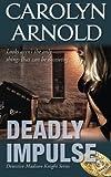 Deadly Impulse (Detective Madison Knight Series) (Volume 6)