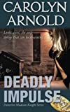 Deadly Impulse (Detective Madison Knight Series) (Volume 6)