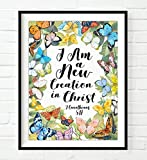 I Am a New Creation in Christ – 2 Corinthians 5:17 Bible Christian watercolor butterfly ART PRINT, UNFRAMED, wall decor poster, Inspirational gift, All Sizes