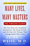 img - for Many Lives, Many Masters: The True Story of a Prominent Psychiatrist, His Young Patient, and the Past-Life Therapy That Changed Both Their Lives book / textbook / text book