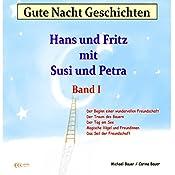 Gute Nacht Geschichten mit Hans und Fritz und Susi und Petra 1 | Michael Bauer, Carina Bauer