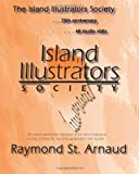 The Island Illustrators Society, Raymond St. Arnaud, 1463717229