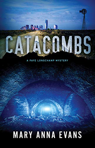 Catacombs (Faye Longchamp Series Book 12) by [Evans, Mary Anna]