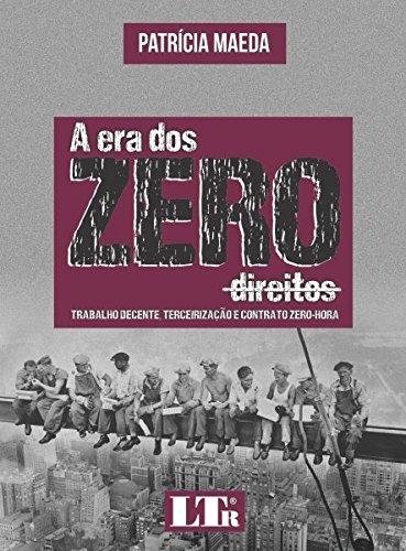 A Era dos Zero Direitos