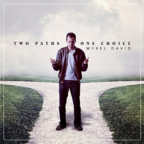 Mykel David - Two Paths: One Choice (2018)