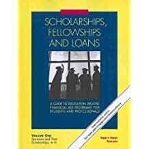 Scholarships, Fellowships & Loans: A Guide to Education-Related Financial Aid Programs for Students and Professionals...