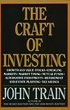 The Craft of Investing, John Train, 0887307612