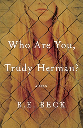 Who Are You, Trudy Herman?: A Novel by [Beck, B.E.]