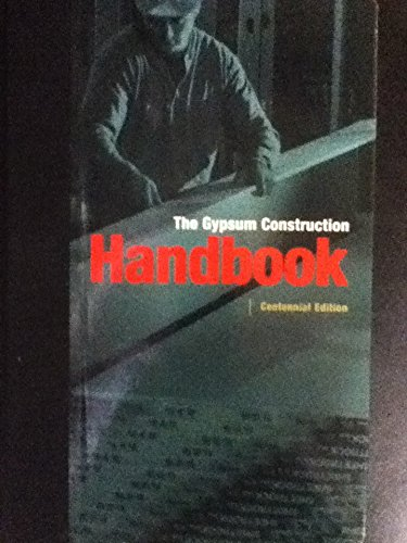 Gypsum Construction Handbook  Centennial Edition 2000