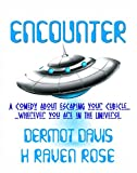 Encounter: A comedy about escaping your cubicle... wherever you are in the Universe.